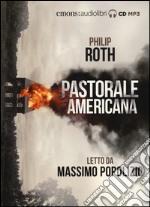 Pastorale americana letto da Massimo Popolizio. Audiolibro. 2 CD Audio formato MP3 libro
