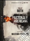 Pastorale americana letto da Massimo Popolizio. Audiolibro. 2 CD Audio formato MP3  di Roth Philip