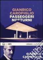 Passeggeri notturni letto da Gianrico Carofiglio. Audiolibro. CD Audio formato MP3 libro