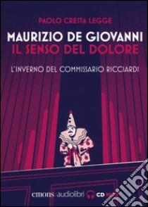 Il senso del dolore. L'inverno del commissario Ricciardi letto da Paolo Cresta. Audiolibro  di De Giovanni Maurizio