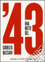 Una notte del '43. Audiolibro. CD Audio formato MP3 libro