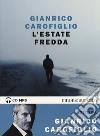 L'estate fredda letta da Carofiglio Gianrico. Audiolibro. CD Audio formato MP3 libro
