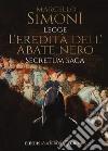 L'eredità dell'abate nero. Secretum saga. Letto da Simoni Marcello. Audiolibro. CD Audio formato MP3 libro