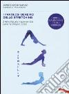I favolosi benefici dello stretching. 3 minuti al giorno per sentirsi bene nel proprio corpo libro