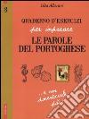 Quaderno d'esercizi per imparare le parole del portoghese. Vol. 3 libro