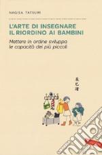 L'arte di insegnare il riordino ai bambini libro