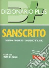 Dizionario sanscrito. Sanscrito-italiano, italiano-sanscrito libro