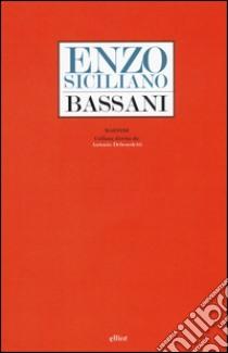 Bassani libro di Siciliano Enzo