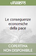 Le conseguenze economiche della pace libro di Keynes John M.