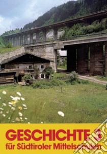 Geschichte. Für Südtiroler Mittelschulen. Per la Scuola media. Vol. 3 libro