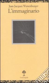 L'immaginario libro di Wunenburger Jean-Jacques