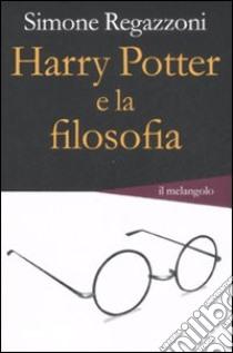 Harry Potter e la filosofia libro di Regazzoni Simone
