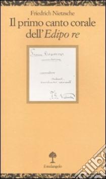 Il primo canto corale dell'Edipo Re libro di Nietzsche Friedrich