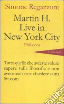 Martin H. live in New York City libro di Regazzoni Simone
