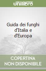 Guida dei funghi d'Italia e d'Europa libro di Pandolfi Massimo; Ubaldi Davide