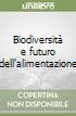 Biodiversità e futuro dell'alimentazione libro