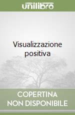 Visualizzazione positiva libro di Dalla Via Gudrun