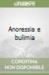 Anoressia e bulimia libro