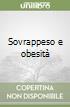 Sovrappeso e obesità libro