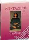 Meditazione. Il viaggio interiore libro