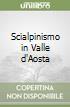 Scialpinismo in Valle d'Aosta libro