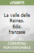 La valle delle Reines. Ediz. francese libro