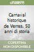 Carnaval historique de Verres. 50 anni di storia libro