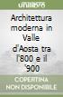 Architettura moderna in Valle d'Aosta tra l'800 e il '900 libro