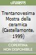 Trentanovesima Mostra della ceramica (Castellamonte, 1999) libro