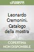 Leonardo Cremonini. Catalogo della mostra libro