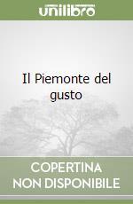 Il Piemonte del gusto libro