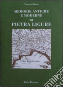 Memorie antiche e moderne di Pietra Ligure libro di Bosio Vincenzo