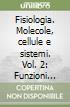 Fisiologia. Molecole, cellule e sistemi (2)