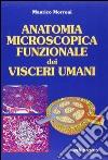 Anatomia microscopica funzionale dei visceri umani