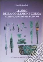 Le armi della collezione Gorga nel Museo nazionale romano