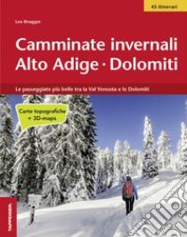 Camminate invernali Alto Adige. Dolomiti libro di Brugger Leo