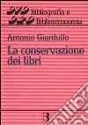 La conservazione dei libri. Materiali, tecniche e impianti