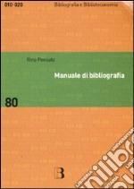 Manuale di bibliografia. Redazione e uso dei repertori bibliografici