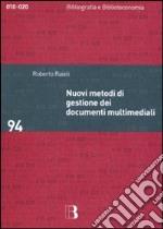 Nuovi metodi di gestione dei documenti multimediali libro