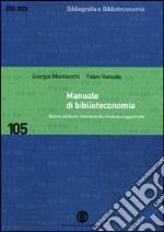 Manuale di biblioteconomia libro