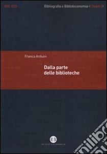 Dalla parte delle biblioteche libro di Arduini Franca