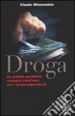 Droga. Un grande psichiatra racconta trent'anni con i tossicodipendenti