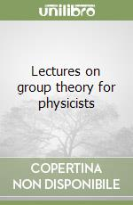 Lectures on group theory for physicists