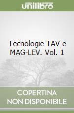 Tecnologie TAV e MAG-LEV (1) libro di Carotti Attilio