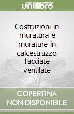 Costruzioni in muratura e murature in calcestruzzo facciate ventilate libro di Carotti Attilio