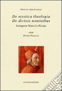 De mystica theologica-De divinis nominibus. Interprete Marsilio Ficino. Testo latino a fronte libro di Dionigi Areopagita