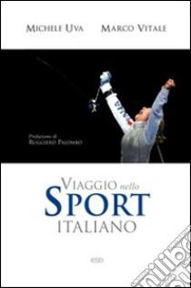 Viaggio nello sport italiano libro di Vitale Marco - Uva Michele