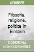 Filosofia, religione, politica in Einstein libro