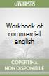 A workbook of commercial English libro