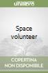 Space volunteer